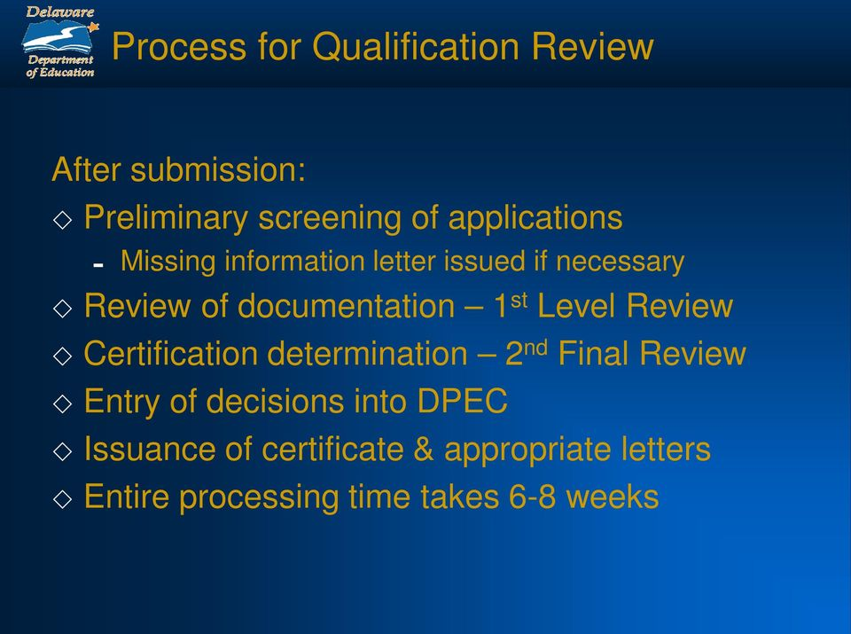 documentation 1 st Level Review Certification determination 2 nd Final Review Entry