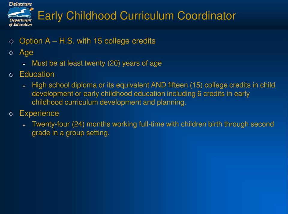 equivalent AND fifteen (15) college credits in child development or early childhood education including 6