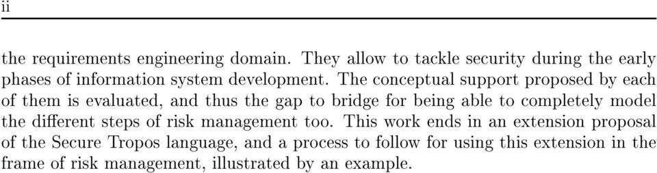 The conceptual support proposed by each of them is evaluated, and thus the gap to bridge for being able to completely