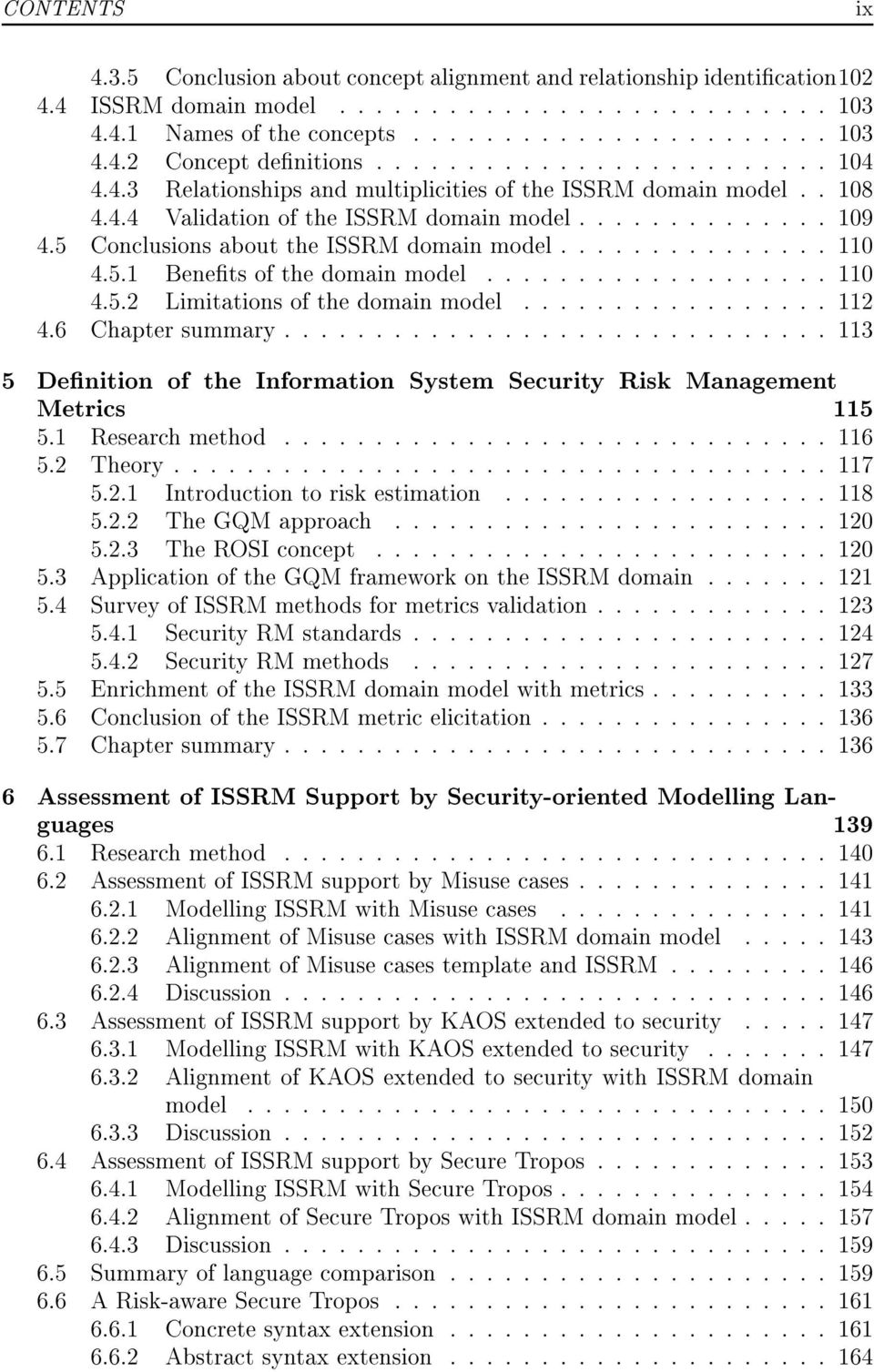 5 Conclusions about the ISSRM domain model............... 110 4.5.1 Benets of the domain model................... 110 4.5.2 Limitations of the domain model................. 112 4.6 Chapter summary.