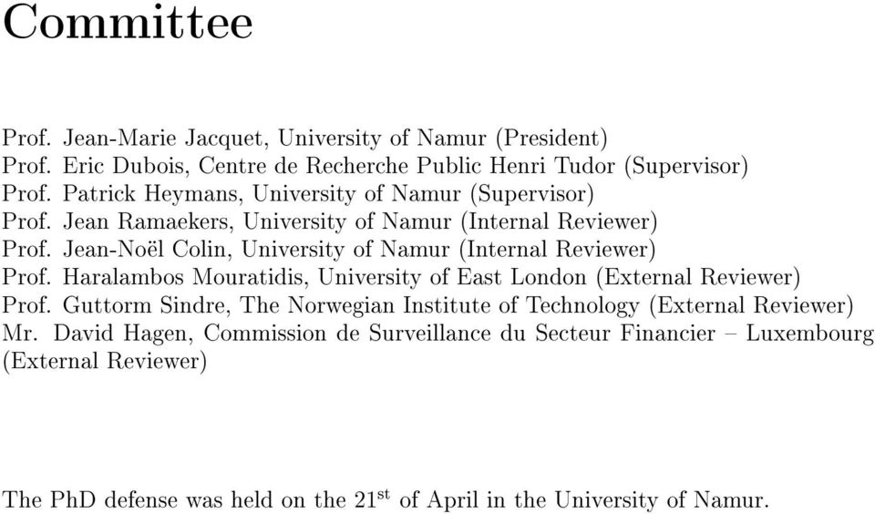 Jean-Noël Colin, University of Namur (Internal Reviewer) Prof. Haralambos Mouratidis, University of East London (External Reviewer) Prof.