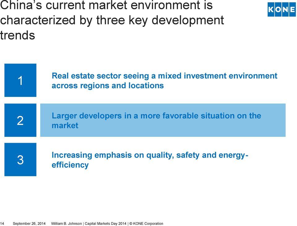 environment across regions and locations 2 Larger developers in a more