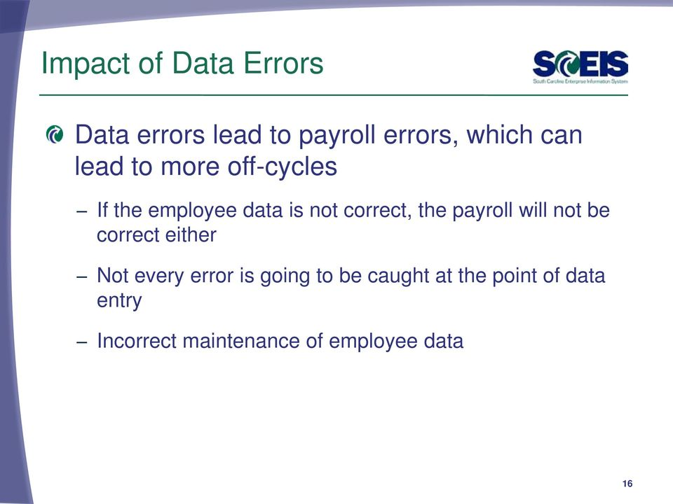 payroll will not be correct either Not every error is going to be