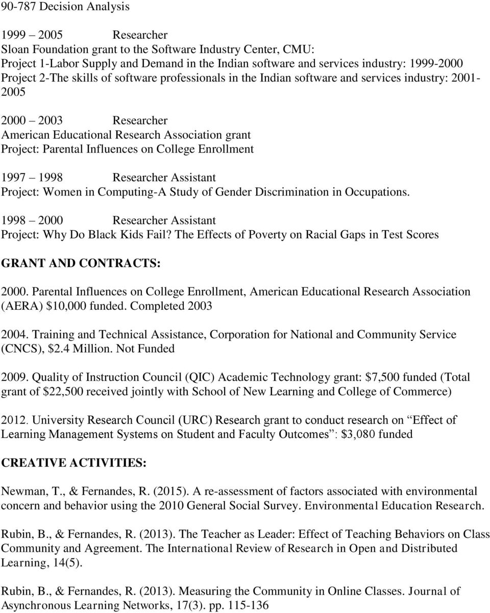 Influences on College Enrollment 1997 1998 Researcher Assistant Project: Women in Computing-A Study of Gender Discrimination in Occupations.