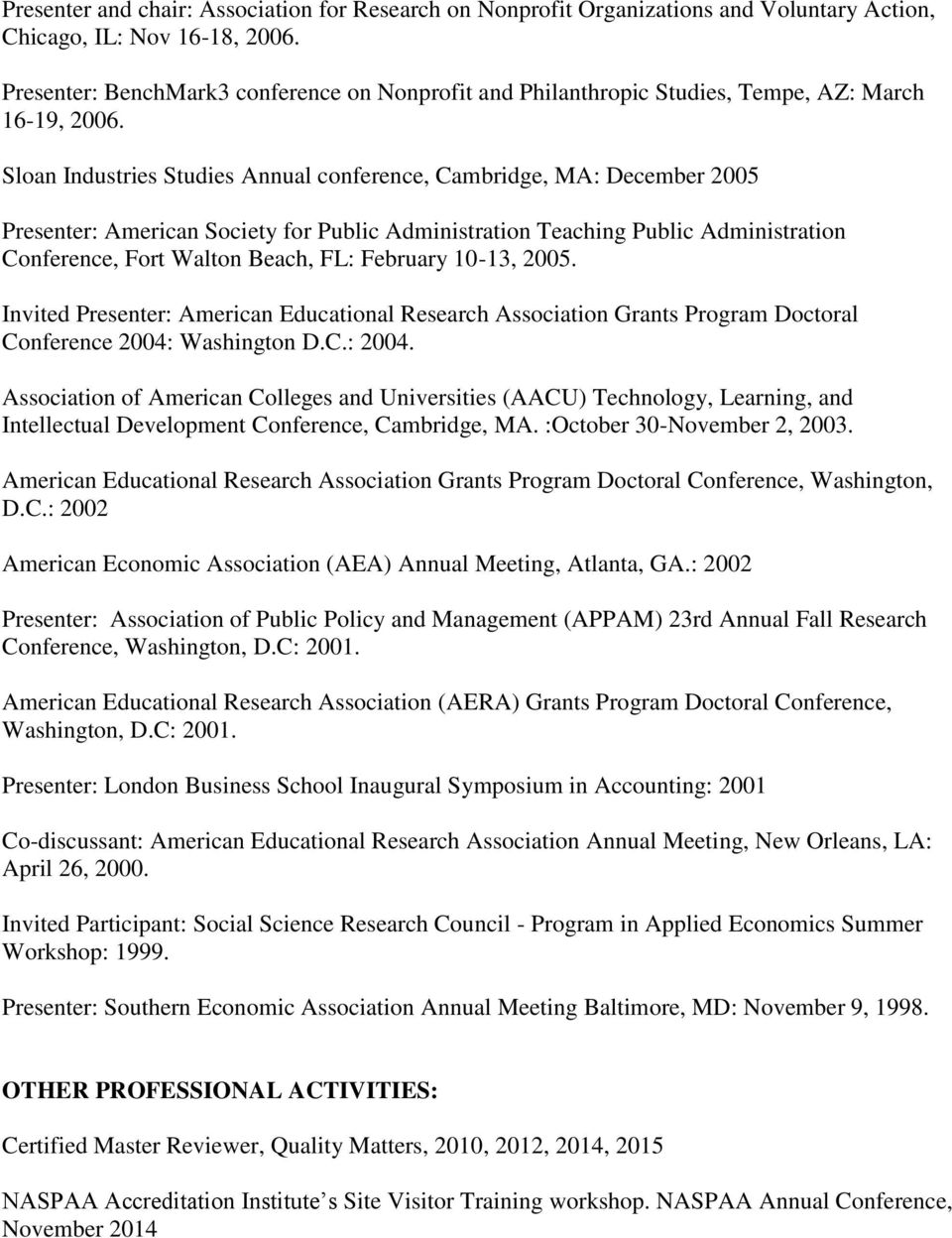 Sloan Industries Studies Annual conference, Cambridge, MA: December 2005 Presenter: American Society for Public Administration Teaching Public Administration Conference, Fort Walton Beach, FL: