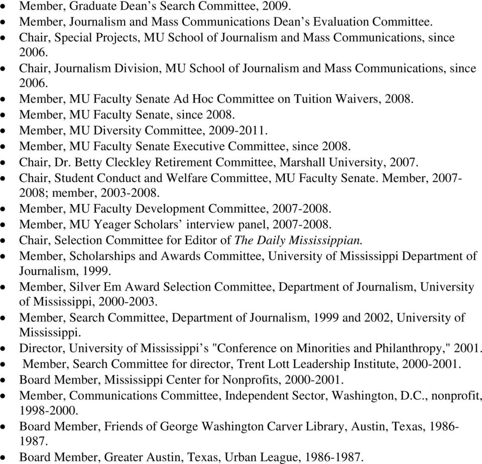 Member, MU Faculty Senate Ad Hoc Committee on Tuition Waivers, 2008. Member, MU Faculty Senate, since 2008. Member, MU Diversity Committee, 2009-2011.