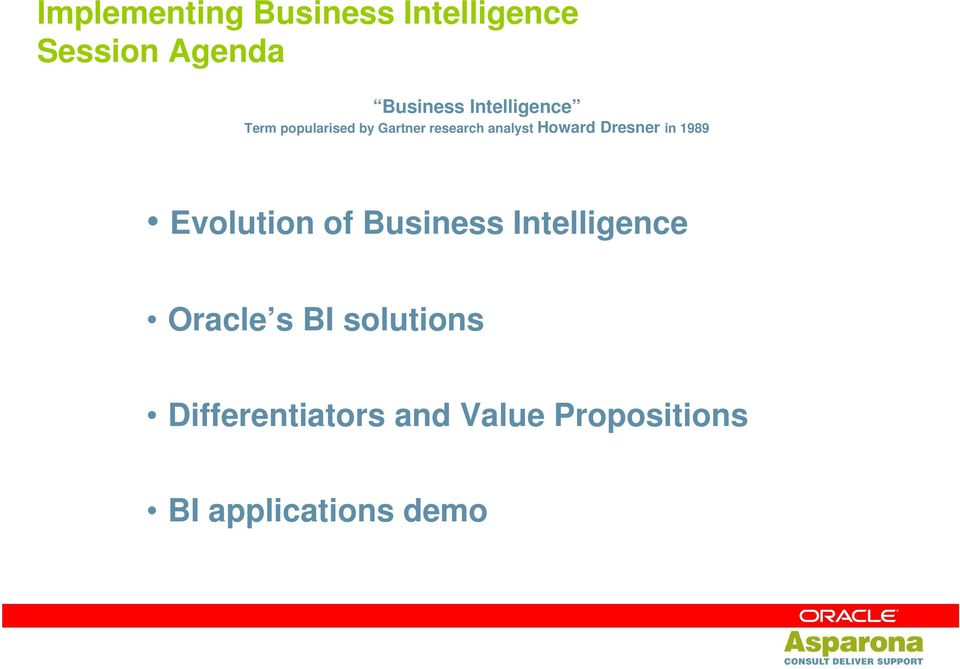 Dresner in 1989 Evolution of Business Intelligence Oracle s BI