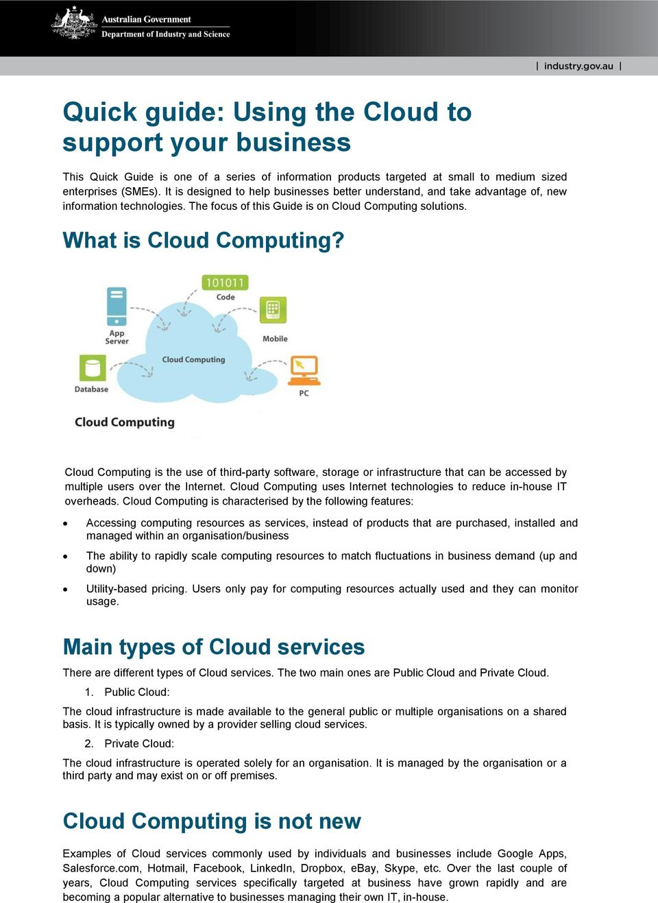Cloud Computing is the use of third-party software, storage or infrastructure that can be accessed by multiple users over the Internet.