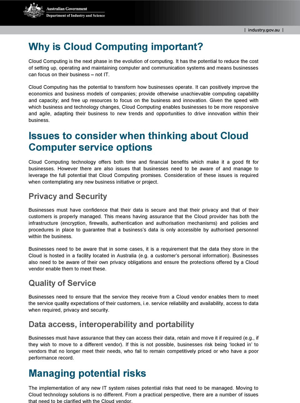 Cloud Computing has the potential to transform how businesses operate.