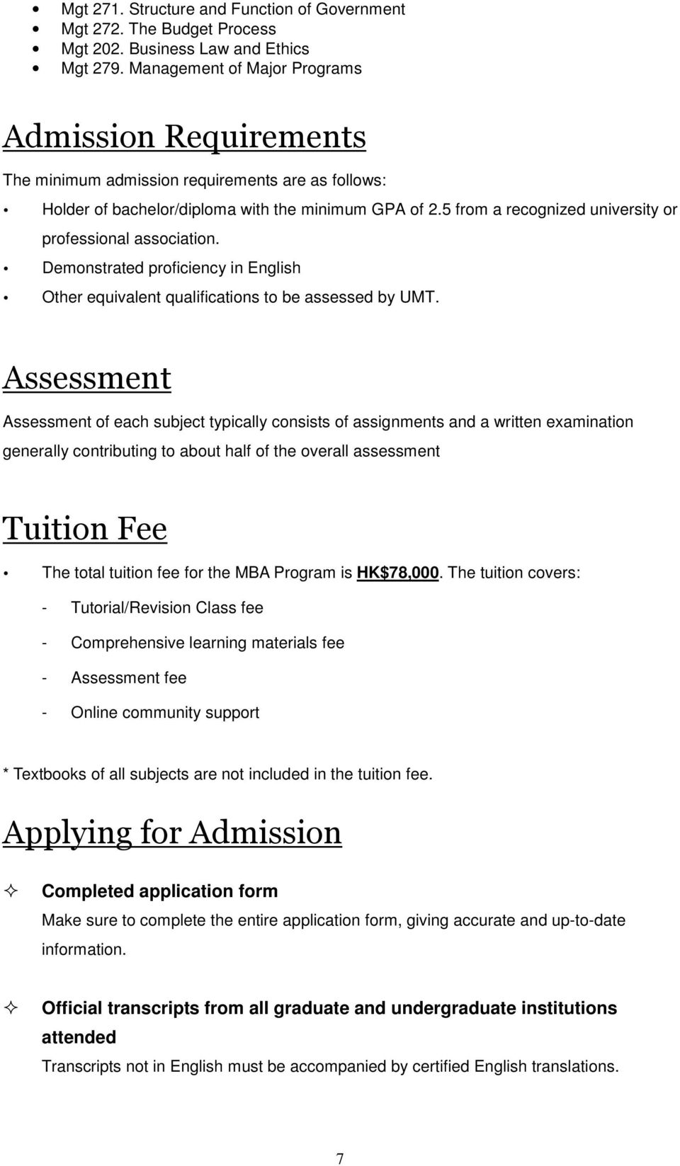 Demonstrated proficiency in English Other equivalent qualifications to be assessed by UMT.