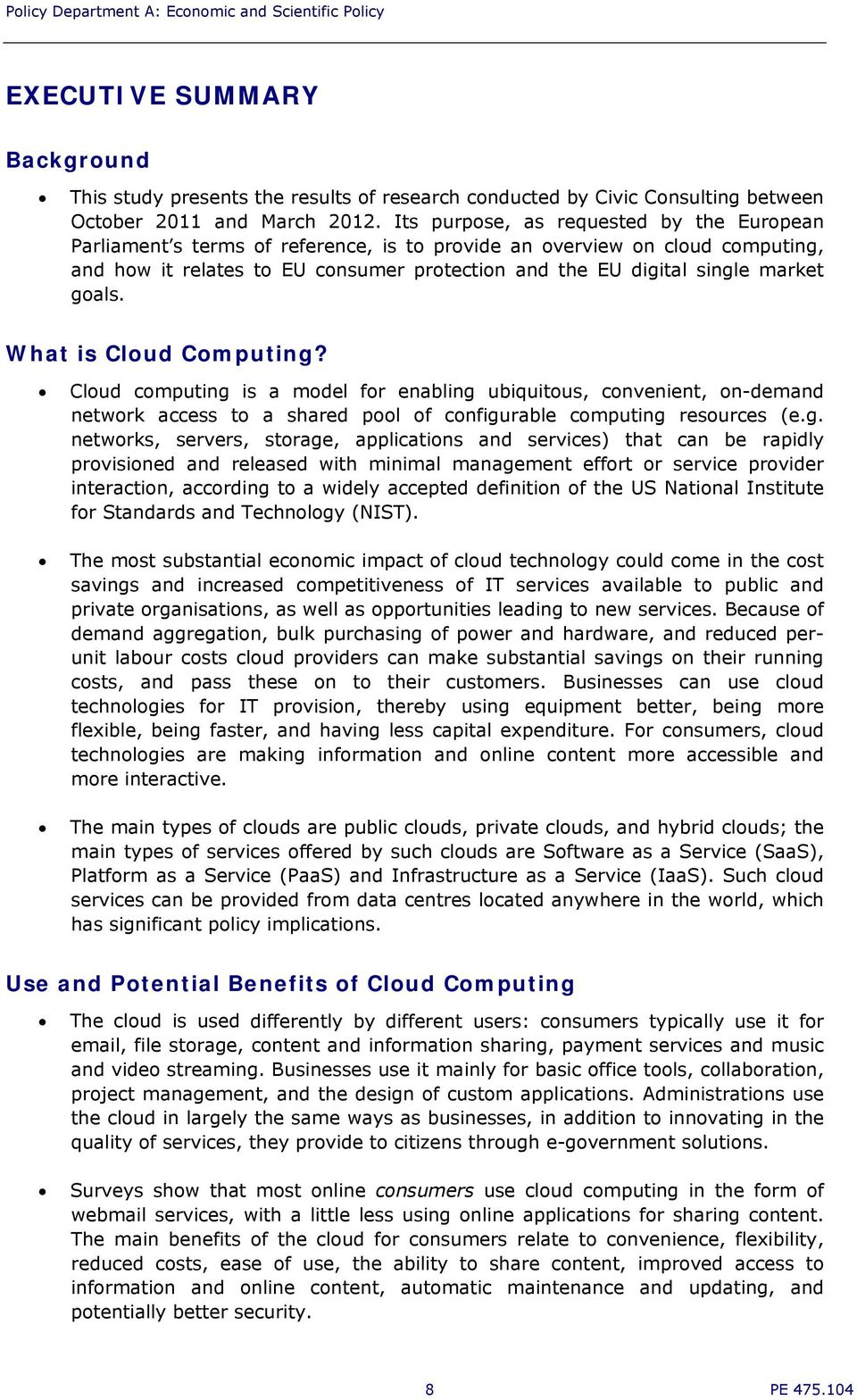 goals. What is Cloud Computing? Cloud computing is a mode l for enabling ubiquitous, convenient, on-demand network access to a shared pool of configurable computing resources (e.g. networks, servers,
