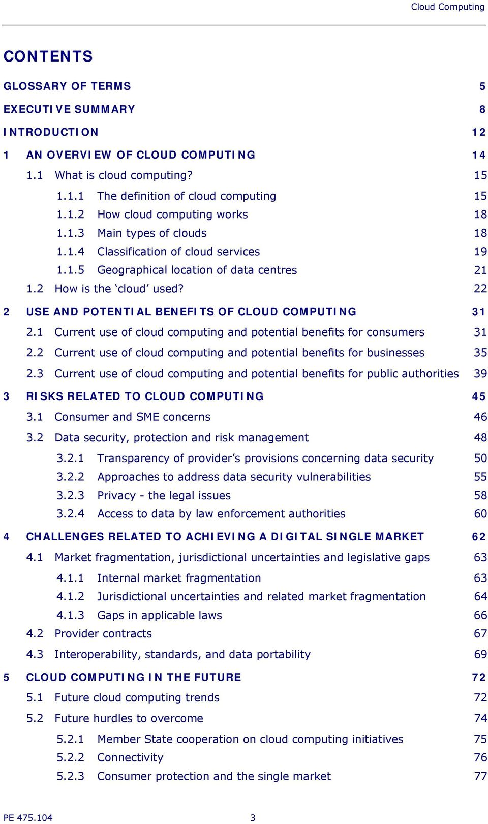 22 2 USE AND POTENTIAL BENEF ITS OF CLOUD COMPUTING 31 2.1 Current use of cloud computing and potential benefits for consumers 31 2.