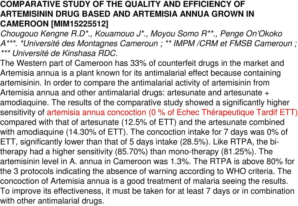 The Western part of Cameroon has 33% of counterfeit drugs in the market and Artemisia annua is a plant known for its antimalarial effect because containing artemisinin.