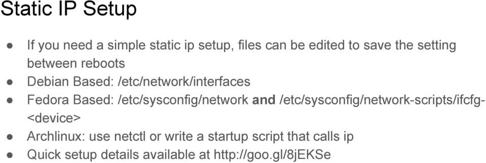 /etc/sysconfig/network and /etc/sysconfig/network-scripts/ifcfg<device> Archlinux: use