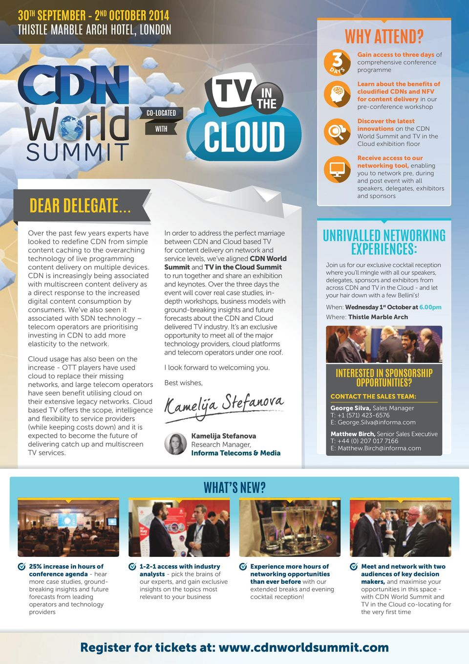 on the CDN World Summit and TV in the Cloud exhibition floor eceive access to our networking tool, enabling you to network pre, during and post event with all speakers, delegates, exhibitors and