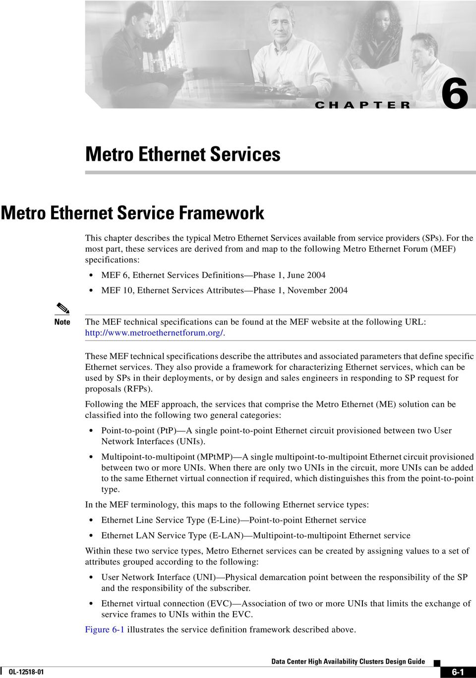 Services Attributes Phase 1, November 2004 Note The MEF technical specifications can be found at the MEF website at the following URL: http://www.metroethernetforum.org/.