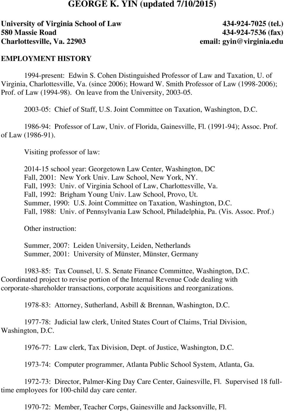 of Law (1994-98). On leave from the University, 2003-05. 2003-05: Chief of Staff, U.S. Joint Committee on Taxation, Washington, D.C. 1986-94: Professor of Law, Univ. of Florida, Gainesville, Fl.