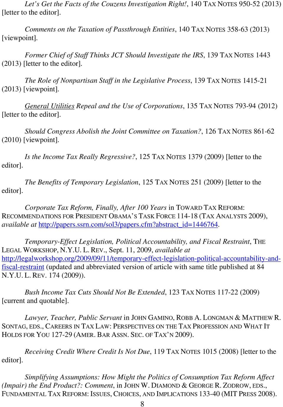 The Role of Nonpartisan Staff in the Legislative Process, 139 TAX NOTES 1415-21 (2013) [viewpoint].