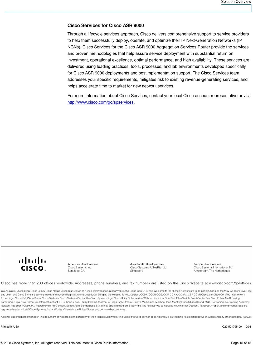 Cisco Services for the Cisco ASR 9000 Aggregation Services Router provide the services and proven methodologies that help assure service deployment with substantial return on investment, operational