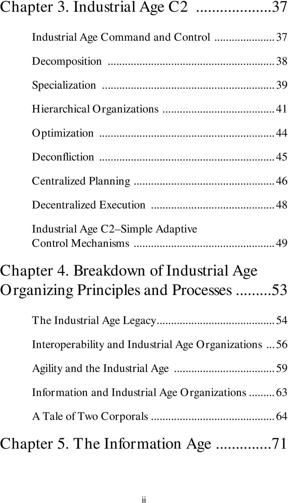 ..49 Chapter 4. Breakdown of Industrial Age Organizing Principles and Processes...53 The Industrial Age Legacy.