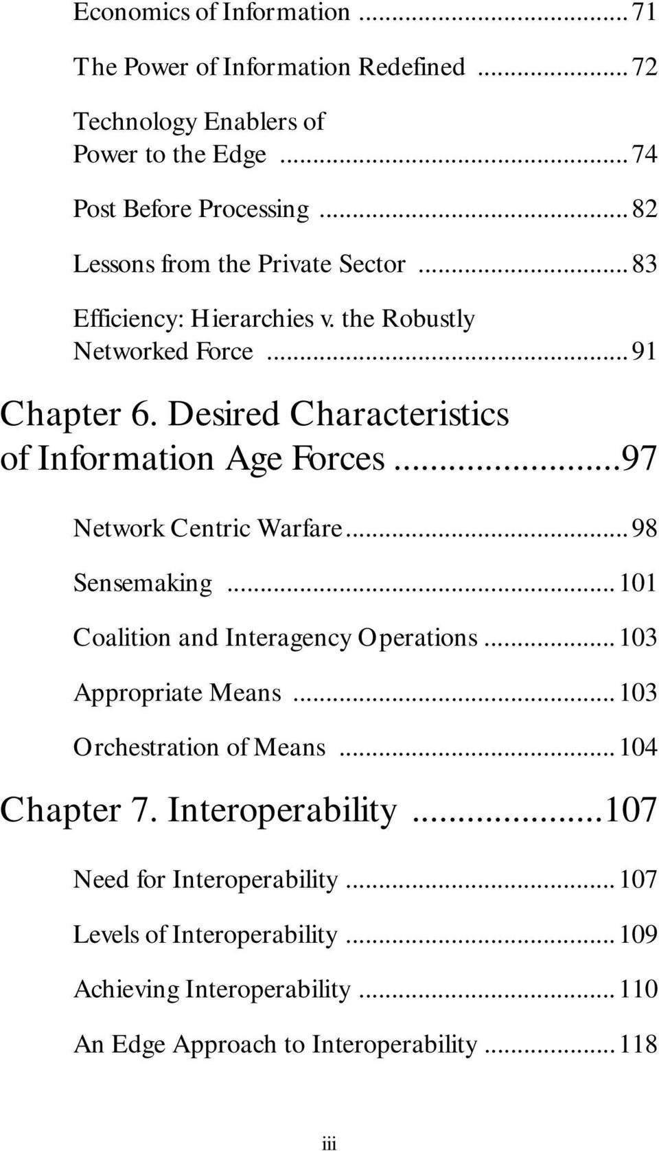 Desired Characteristics of Information Age Forces...97 Network Centric Warfare...98 Sensemaking...101 Coalition and Interagency Operations.