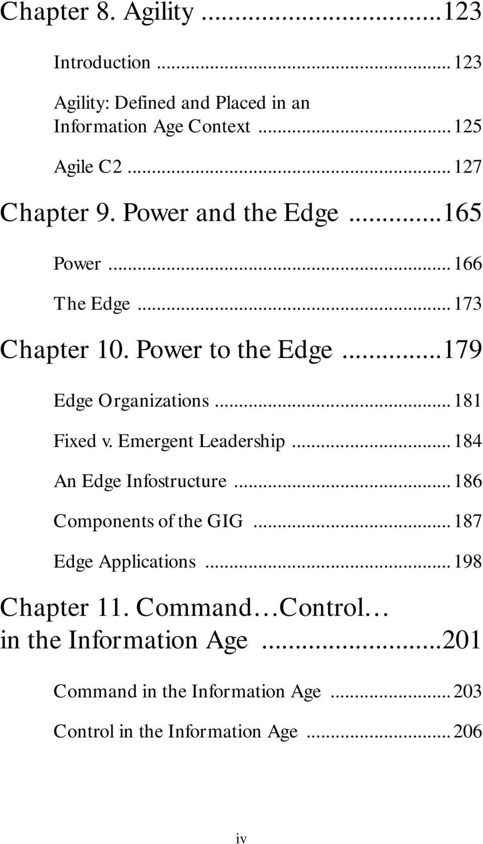..181 Fixed v. Emergent Leadership...184 An Edge Infostructure...186 Components of the GIG...187 Edge Applications.