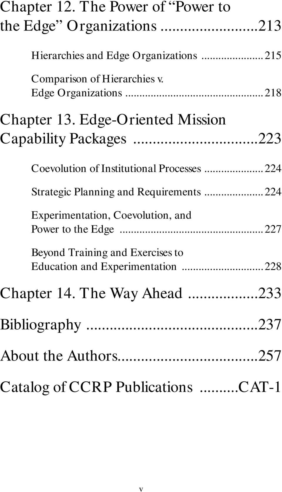 ..224 Strategic Planning and Requirements...224 Experimentation, Coevolution, and Power to the Edge.