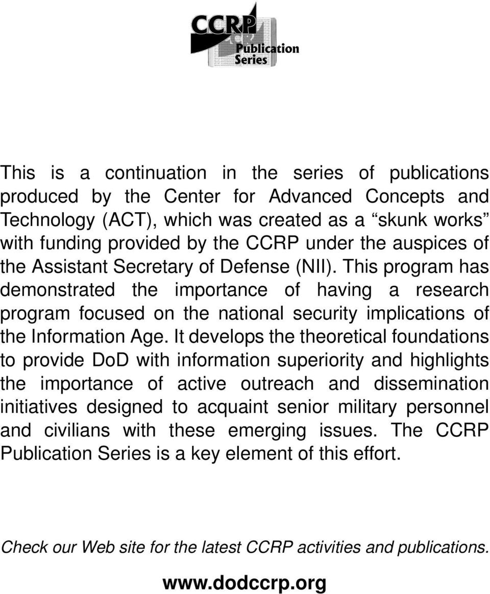 It develops the theoretical foundations to provide DoD with information superiority and highlights the importance of active outreach and dissemination initiatives designed to acquaint senior