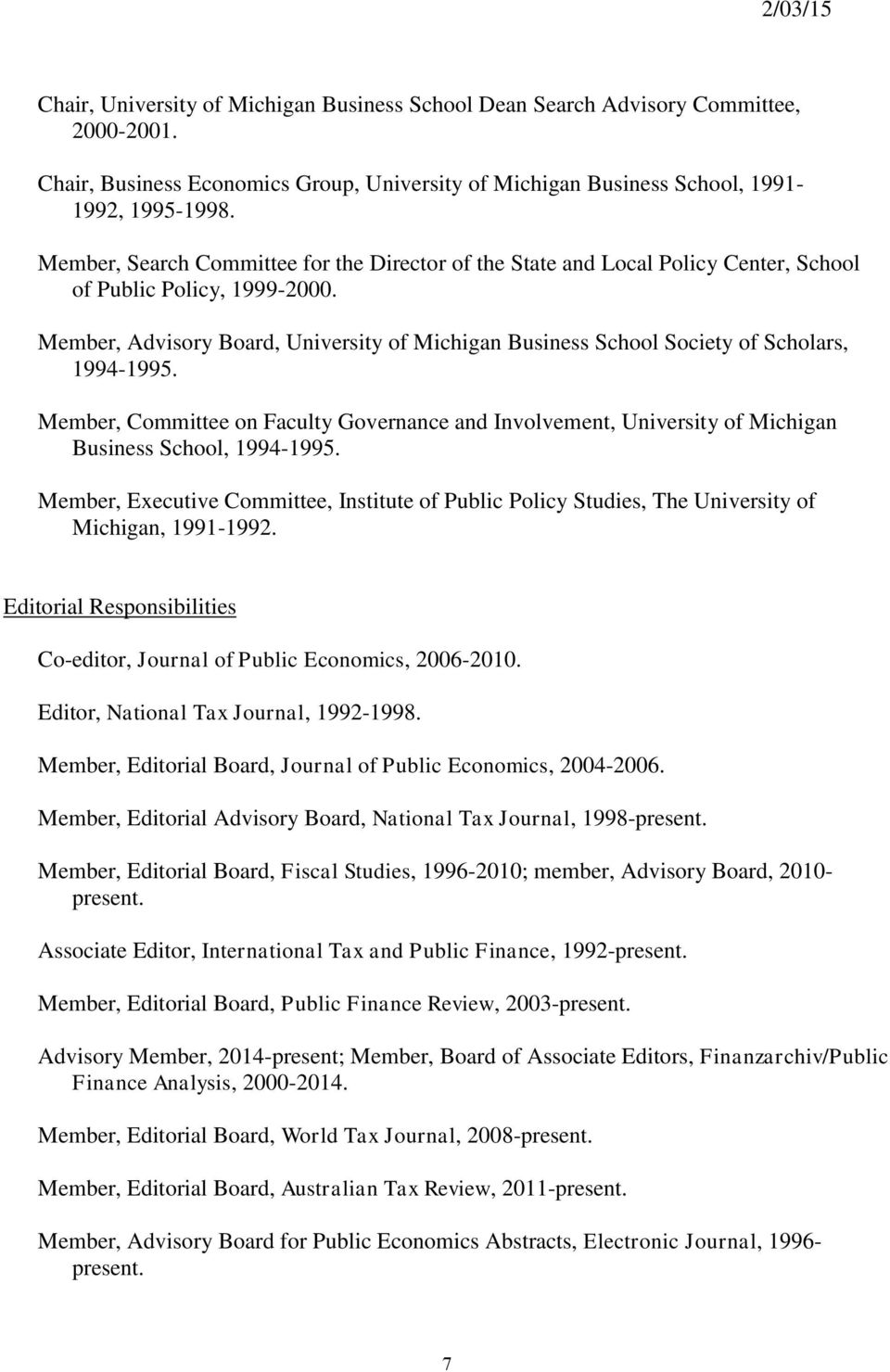 Member, Advisory Board, University of Michigan Business School Society of Scholars, 1994-1995.