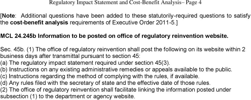 (1) The office of regulatory reinvention shall post the following on its website within 2 business days after transmittal pursuant to section 45: (a) The regulatory impact statement required under