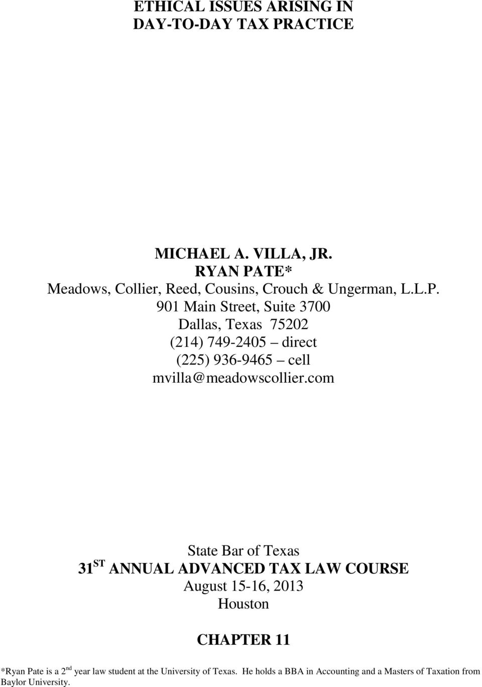 com State Bar of Texas 31 ST ANNUAL ADVANCED TAX LAW COURSE August 15-16, 2013 Houston CHAPTER 11 *Ryan Pate is a 2 nd year