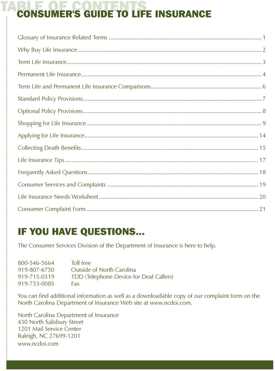 .. 14 Collecting Death Benefits... 15 Life Insurance Tips... 17 Frequently Asked Questions... 18 Consumer Services and Complaints... 19 Life Insurance Needs Worksheet... 20 Consumer Complaint Form.