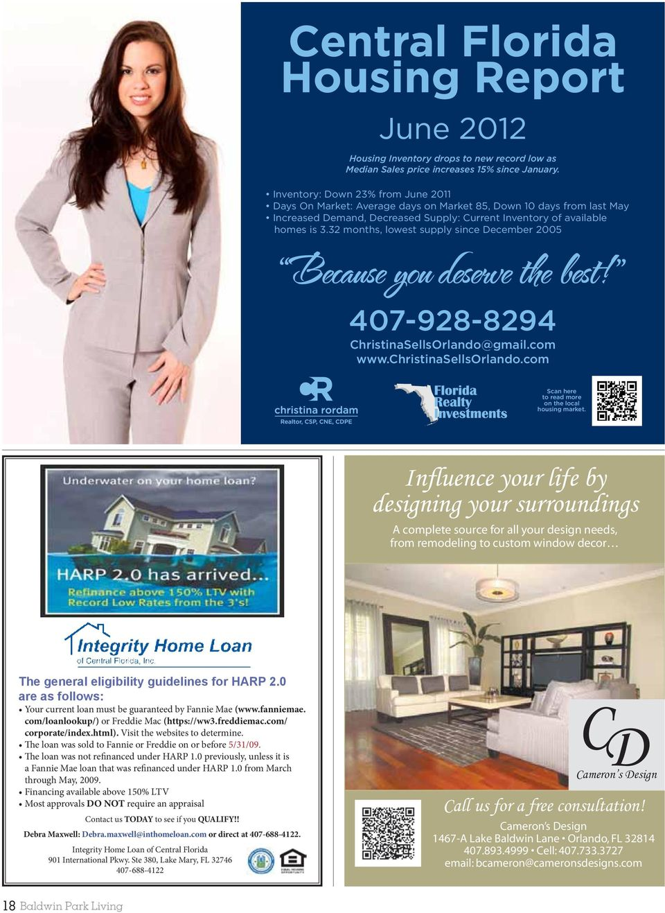 32 months, lowest supply since December 2005 407-928-8294 ChristinaSellsOrlando@gmail.com www.christinasellsorlando.com Scan here to read more on the local housing market.