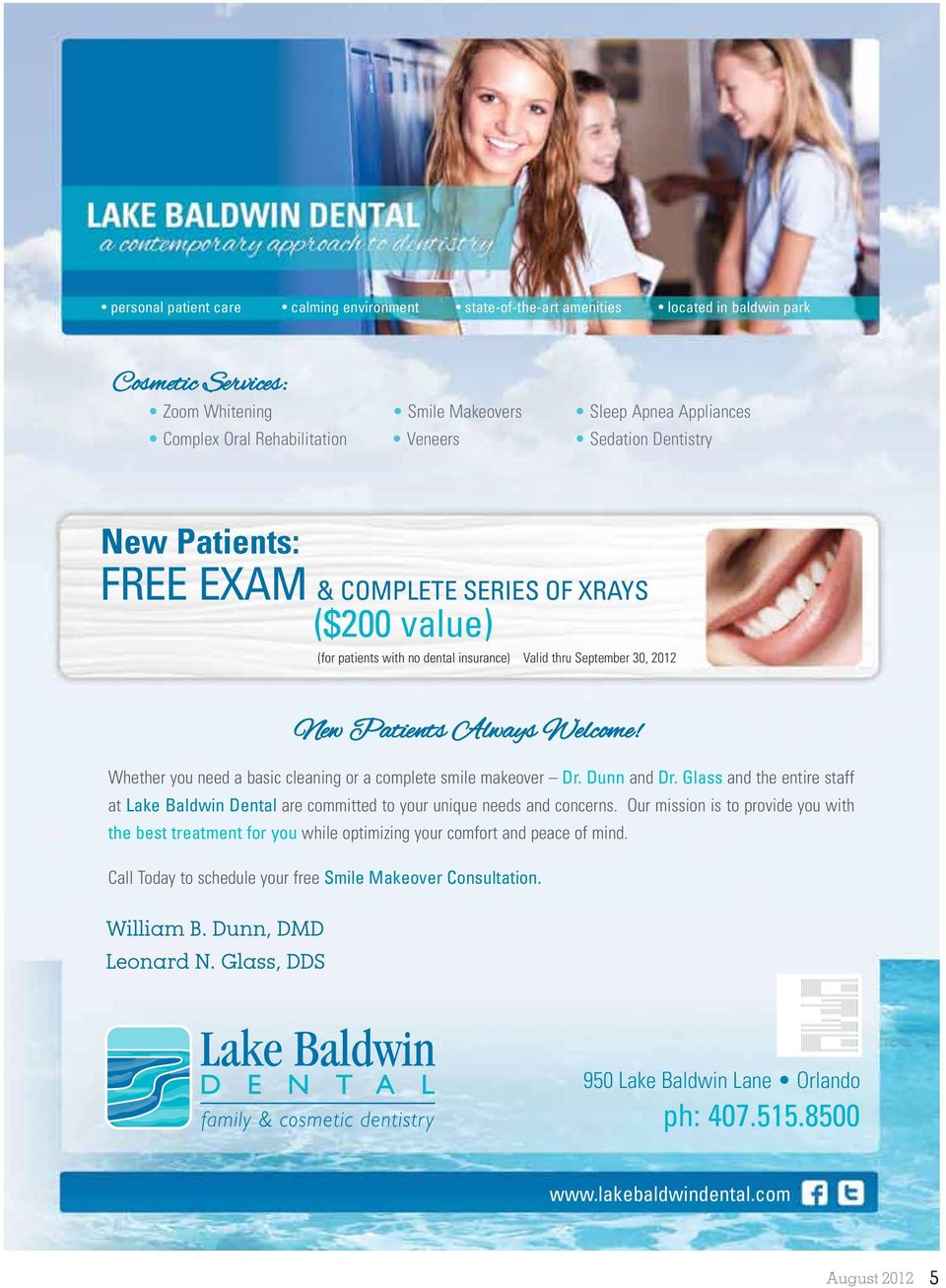 makeover Dr. Dunn and Dr. Glass and the entire staff at Lake Baldwin Dental are committed to your unique needs and concerns.