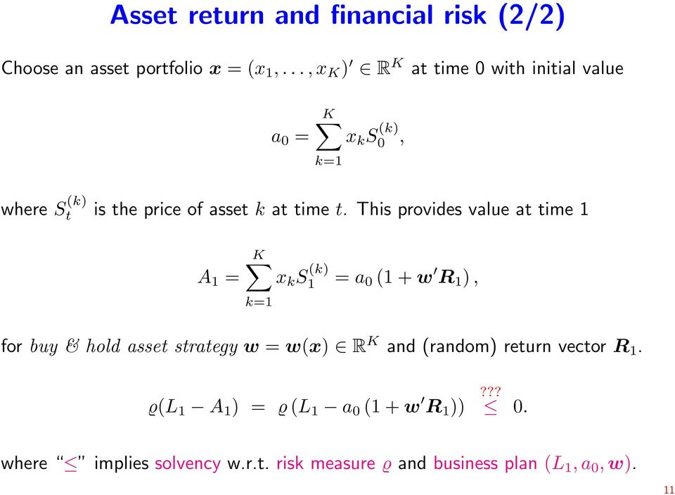 This provides value at time 1 A 1 = K k=1 x k S (k) 1 = a 0 (1 + w R 1 ), for buy & hold asset strategy w = w(x) R K