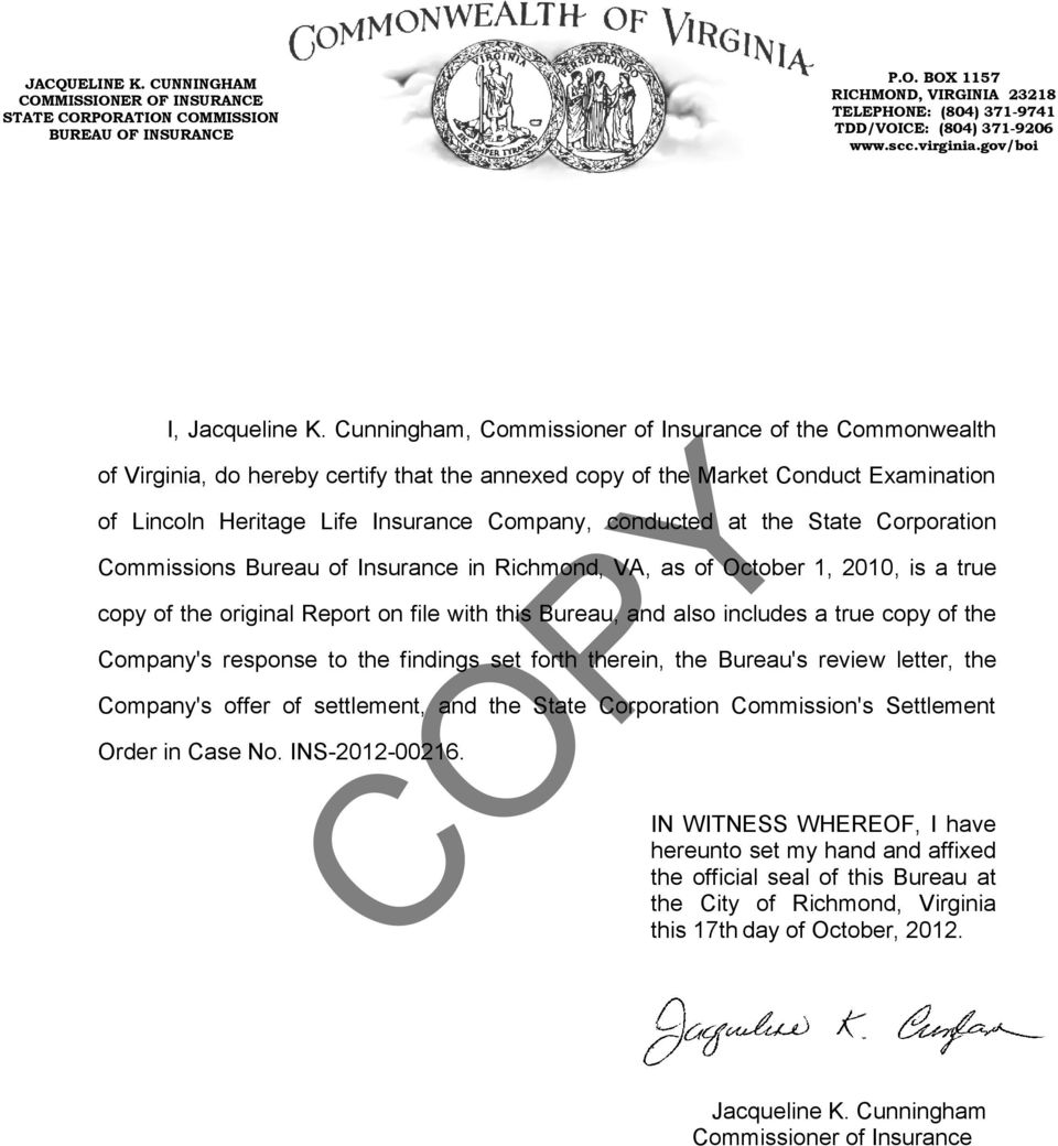 Cunningham, Commissioner of Insurance of the Commonwealth of Virginia, do hereby certify that the annexed copy of the Market Conduct Examination of Lincoln Heritage Life Insurance Company, conducted