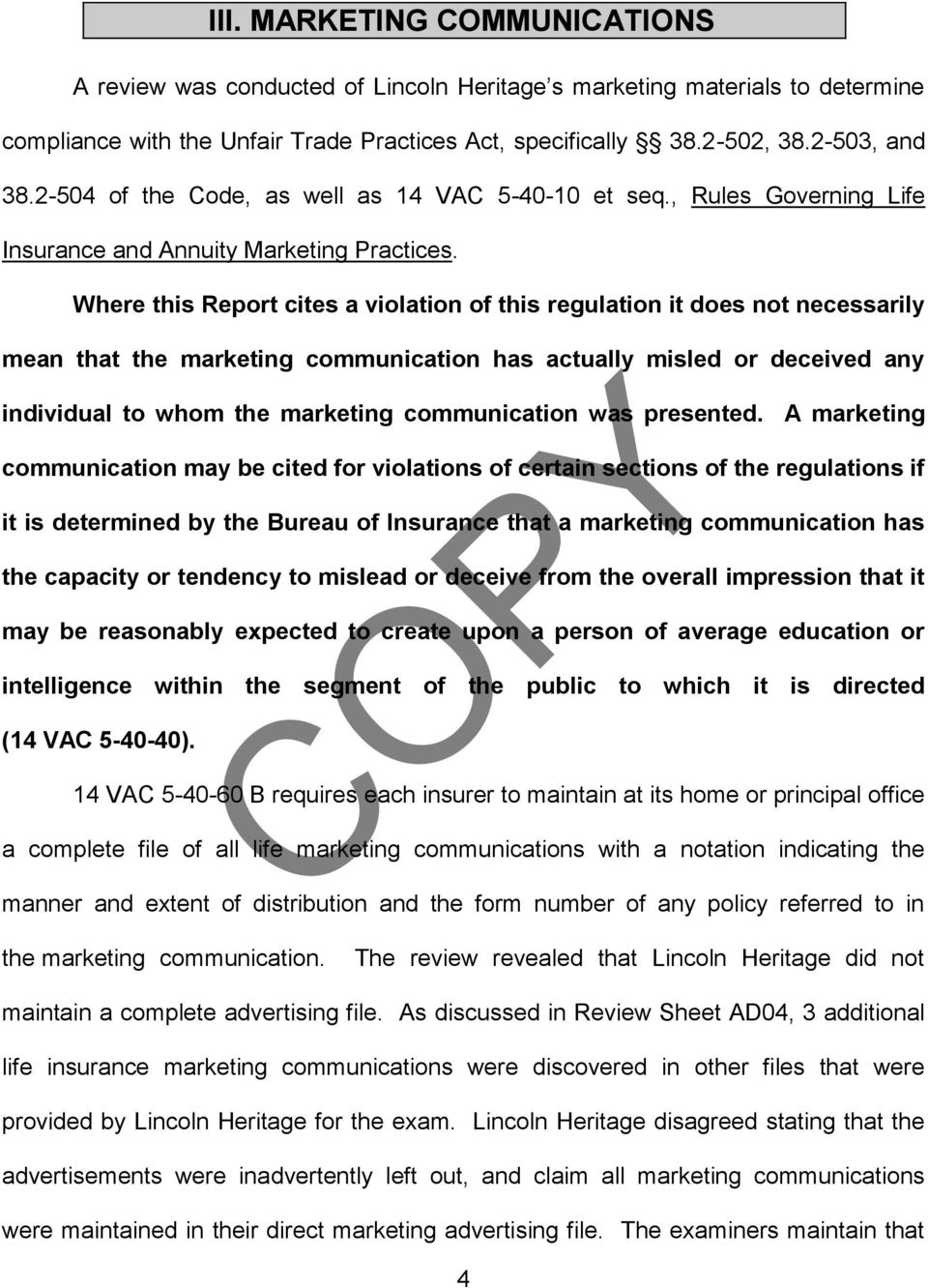 Where this Report cites a violation of this regulation it does not necessarily mean that the marketing communication has actually misled or deceived any individual to whom the marketing communication