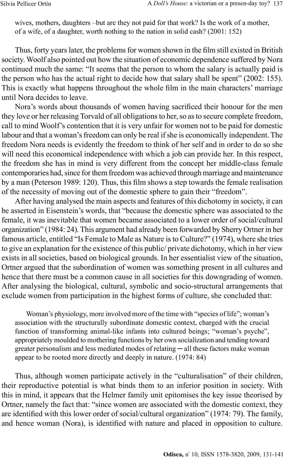 (2001: 152) Thus, forty years later, the problems for women shown in the film still existed in British society.