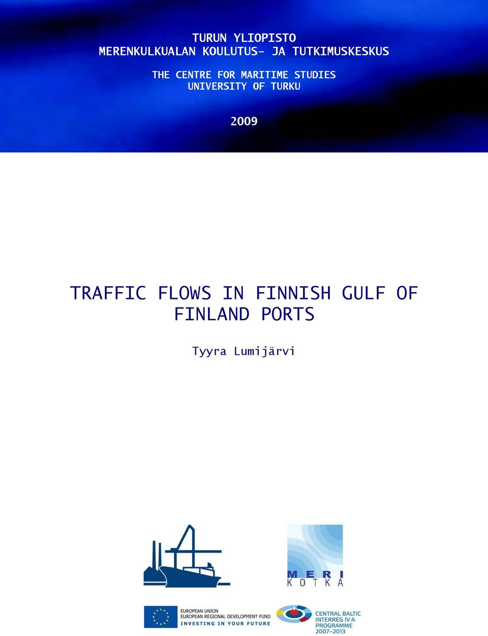 STUDIES UNIVERSITY OF TURKU 2009 TRAFFIC