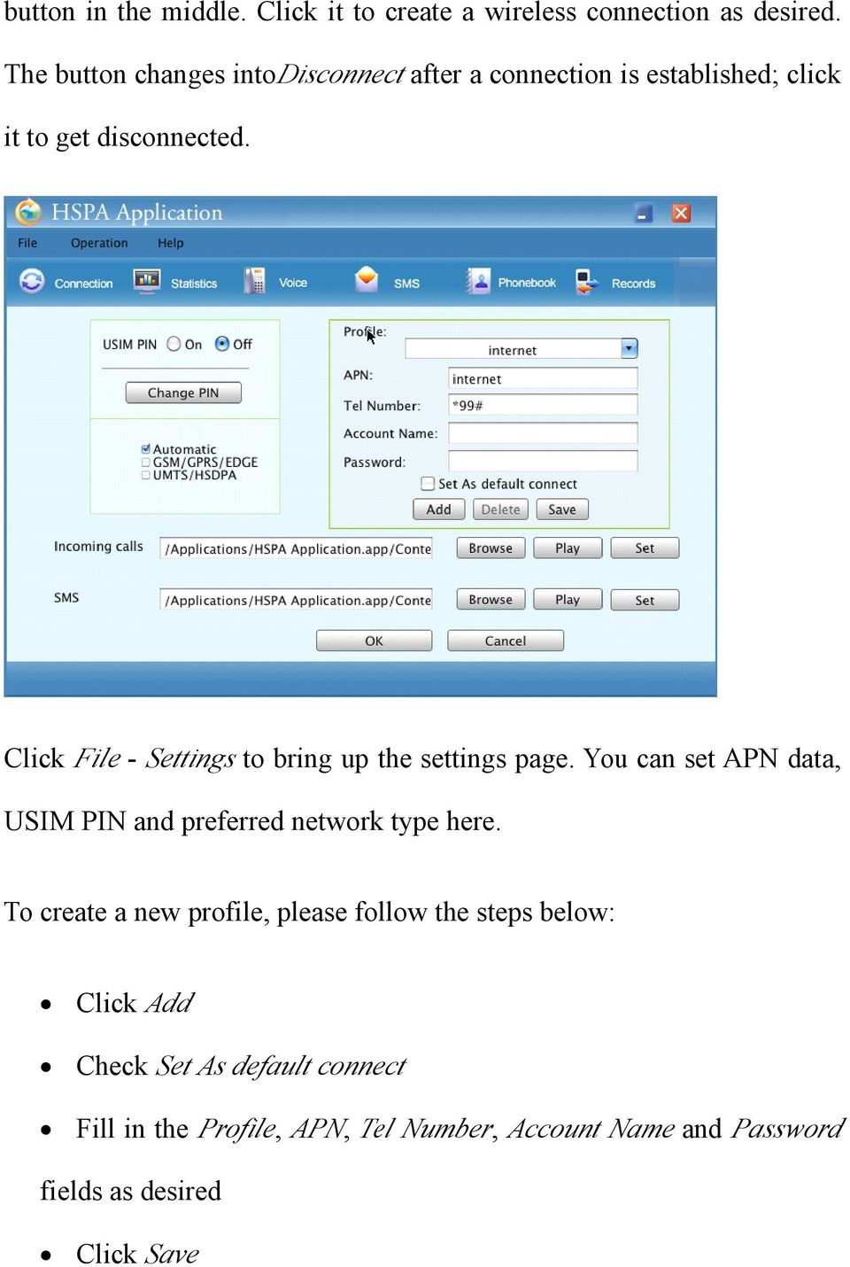 Click File - Settings to bring up the settings page. You can set APN data, USIM PIN and preferred network type here.