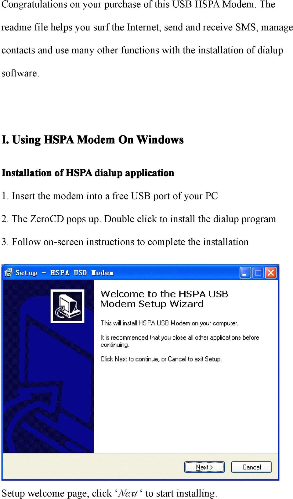 installation of dialup software. I. Using HSPA Modem On Windows Installation of HSPA dialup application 1.