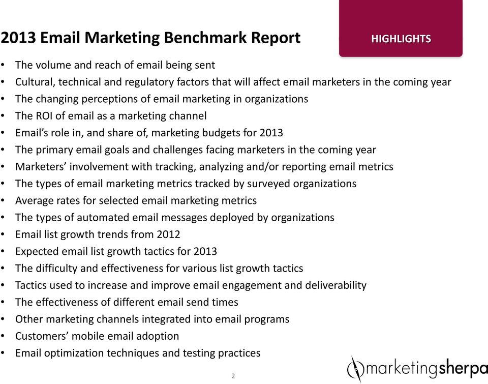 marketers in the coming year Marketers involvement with tracking, analyzing and/or reporting email metrics The types of email marketing metrics tracked by surveyed organizations Average rates for