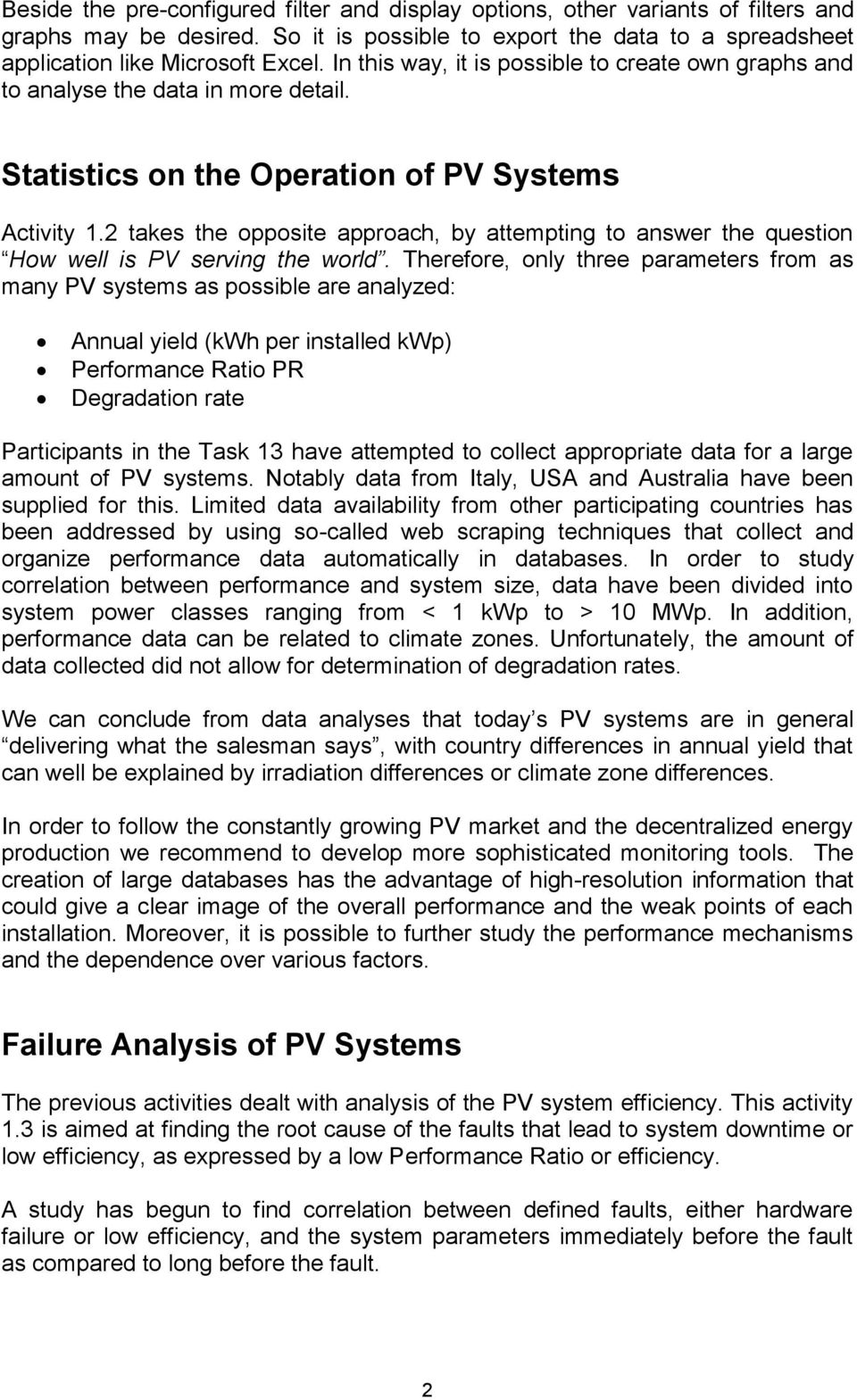 2 takes the opposite approach, by attempting to answer the question How well is PV serving the world.