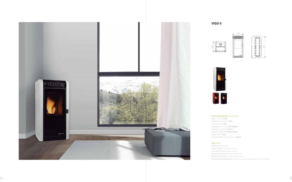 115kg Gas out diameter / Gas fuori diametro: 80mm Multifuel / Policombustibili Ceramic fireplace /