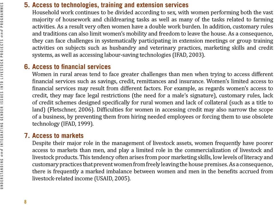 well as many of the tasks related to farming activities. As a result very often women have a double work burden.