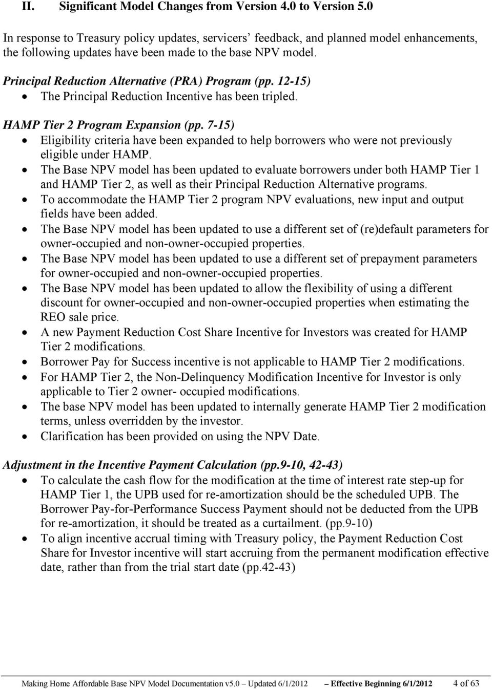 Principal Reduction Alternative (PRA) Program (pp. 12-15) The Principal Reduction Incentive has been tripled. HAMP Tier 2 Program Expansion (pp.