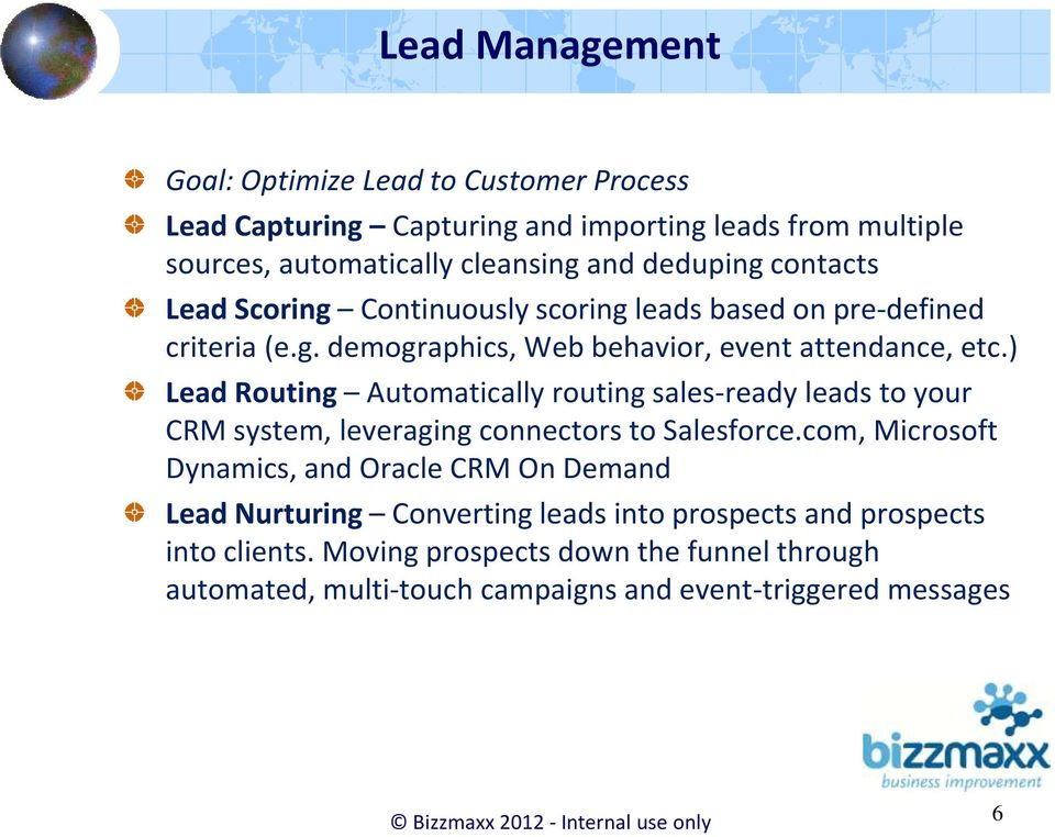 ) Lead Routing Automatically routing sales-ready leads to your CRM system, leveraging connectors to Salesforce.