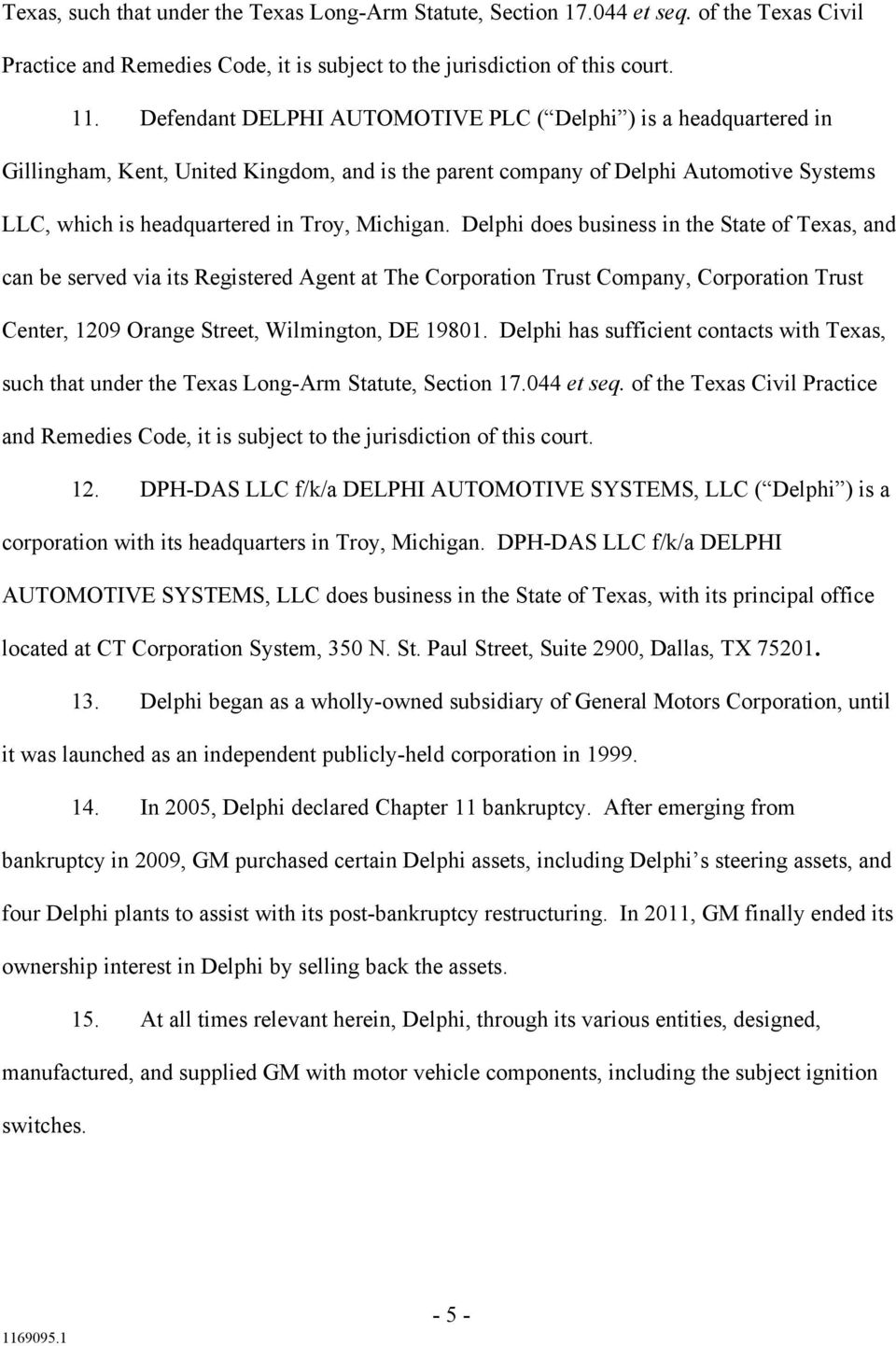 Delphi does business in the State of Texas, and can be served via its Registered Agent at The Corporation Trust Company, Corporation Trust Center, 1209 Orange Street, Wilmington, DE 19801.