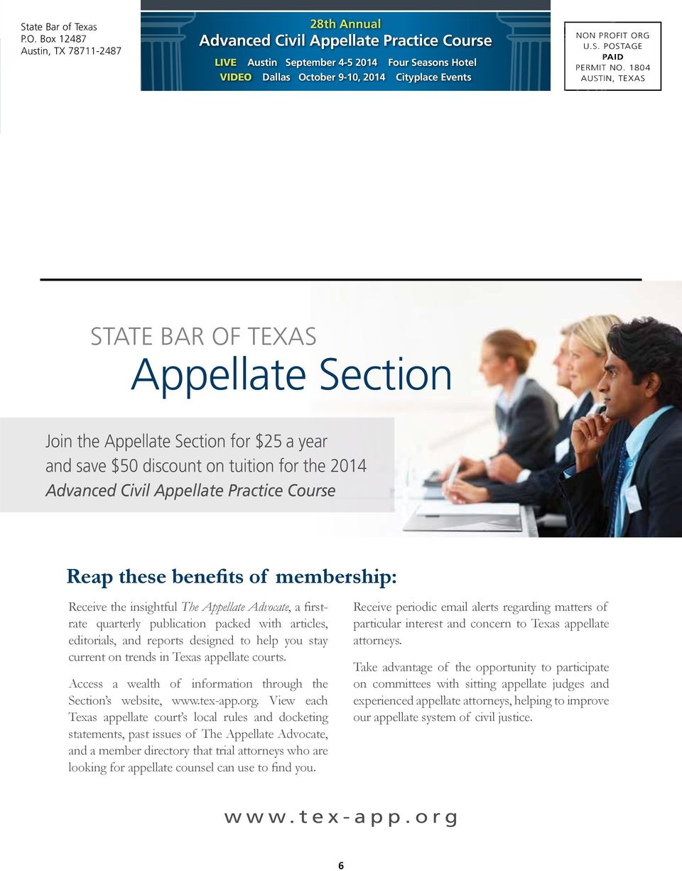 insightful The Appellate Advocate, a firstrate quarterly publication packed with articles, editorials, and reports designed to help you stay current on trends in Texas appellate courts.