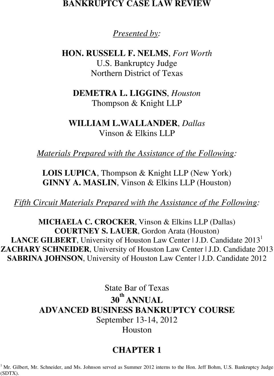 MASLIN, Vinson & Elkins LLP (Houston) Fifth Circuit Materials Prepared with the Assistance of the Following: MICHAELA C. CROCKER, Vinson & Elkins LLP (Dallas) COURTNEY S.